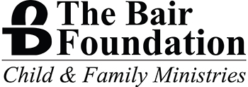 The Bair Foundation Child & Family Ministries | Christian Foster Care | Foster to Adopt | Family Services